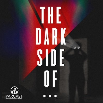 The Dark Side Of... podcast